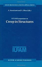 Iutam Symposium on Creep in Structures 3171382