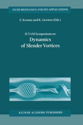 Iutam Symposium on Dynamics of Slender Vortices 9780792350415