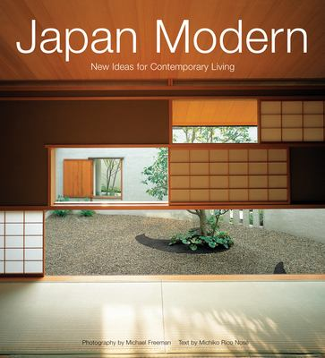 Japan Modern: New Ideas for Contemporary Living 9780794603984
