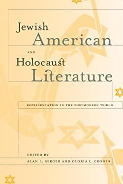 Jewish American and Holocaust Literature: Representation in the Postmodern World 9780791462102