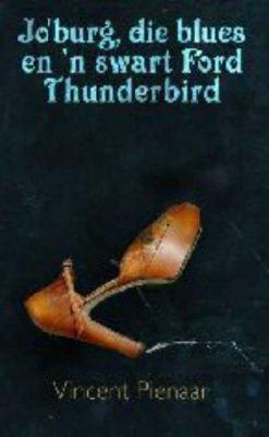 Jo'burg, Die Blues En 'n Swart Ford Thunderbird 9780795701559