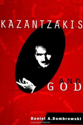 Kazantzakis and God 9780791434925