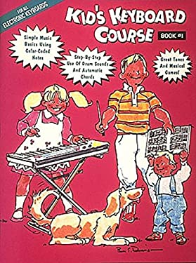 Kid's Keyboard Course - Book 1 9780793503292