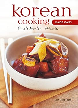 Korean Cooking Made Easy: Simple Meals in Minutes 9780794604974