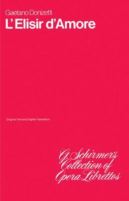 L'Elisir D'Amore: Libretto 9780793547333