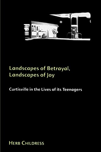 Landscapes of Betrayal; ...of Joy: Curtisville in the Lives of Its Teenagers 9780791445785