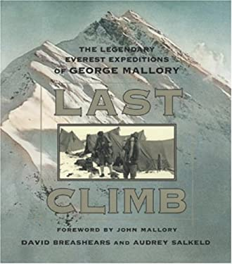 Last Climb: The Legendary Everest Expedition of George Mallory 9780792275381
