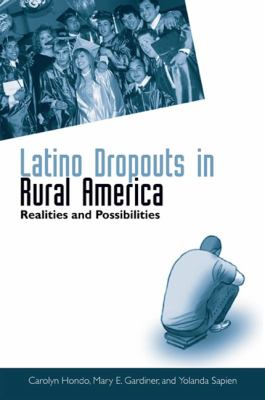 Latino Dropouts in Rural America: Realities and Possibilities 9780791473887