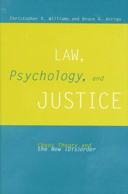 Law Psychology and Justice: Chaos Theory and the New (Dis)Order 9780791451847