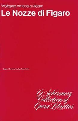 Le Nozze Di Figaro: Libretto 9780793525928