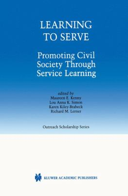 Learning to Serve: Promoting Civil Society Through Service Learning 9780792375777
