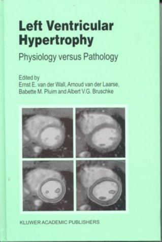 Left Ventricular Hypertrophy: Physiology Versus Pathology 9780792360384