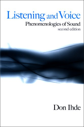 Listening and Voice: Phenomenologies of Sound 9780791472569