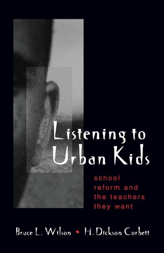 Listening to Urban Kids: School Reform and the Teachers They Want 9780791448403