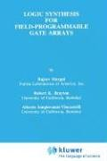 Logic Synthesis for Field-Programmable Gate Arrays 9780792395966