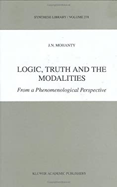 Logic, Truth and the Modalities: From a Phenomenological Perspective 9780792355502