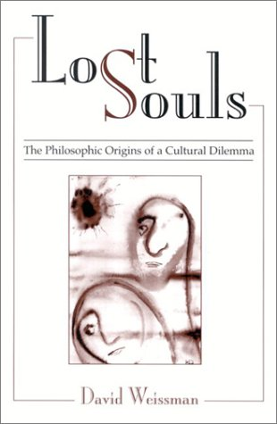 Lost Souls: The Philosophic Origins of a Cultural Dilemma 9780791457566