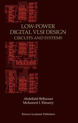 Low-Power Digital VLSI Design: Circuits and Systems 9780792395874