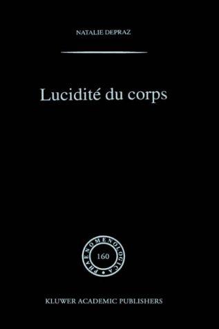 Lucidit Du Corps: de L'Empirisme Transcendantal En PH Nom Nologie 9780792369776