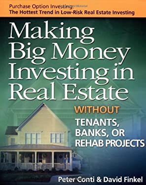 Making Big Money Investing in Real Estate: Without Tenants, Banks, or Rehab Projects 9780793154159