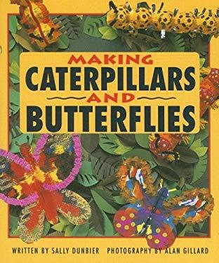 Making Caterpillars and Butterflies 9780790112107