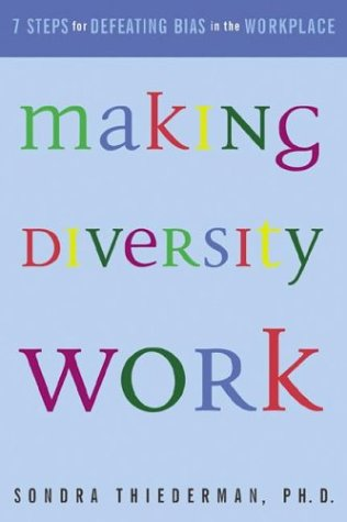 Making Diversity Work: Seven Steps for Defeating Bias in the Workplace 9780793177639