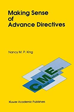 Making Sense of Advance Directives 9780792311638