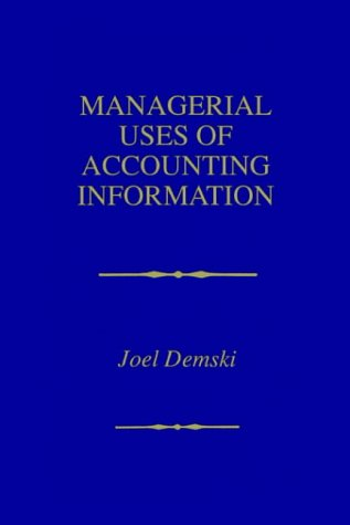 Managerial Uses of Accounting Information 9780792398479