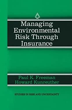 Managing Environmental Risk Through Insurance 9780792399018