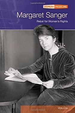 Margaret Sanger: Rebel for Women's Rights