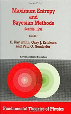 Maximum Entropy and Bayesian Methods 9780792320319