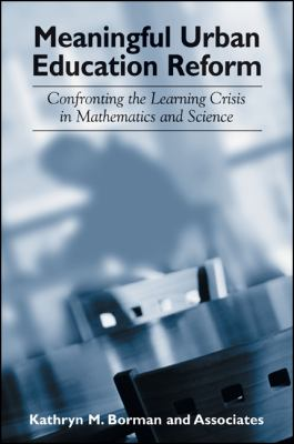 Meaningful Urban Education Reform: Confronting the Learning Crisis in Mathematics and Science 9780791463291