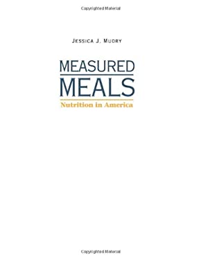 Measured Meals: Nutrition in America 9780791493816