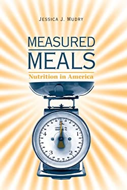 Measured Meals: Nutrition in America 9780791493823