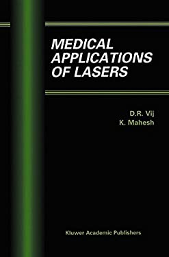 Medical Applications of Lasers 9780792376620