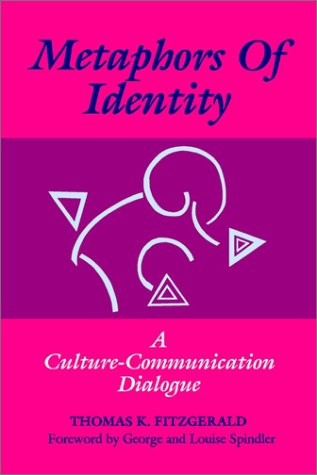 Metaphors of Identity: A Culture-Communication Dialogue 9780791415962