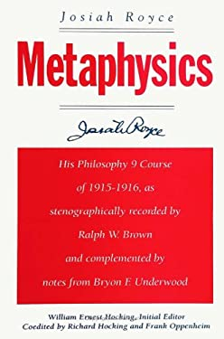 Metaphysics: His Philosophy 9 Course of 1915-1916, as Stenographically Recorded by Ralph W. Brown and Complemented by Notes from By 9780791438664