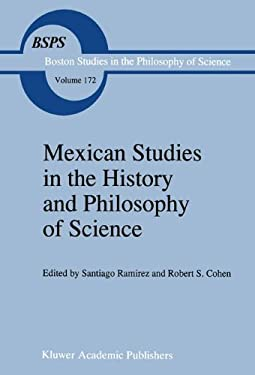 Mexican Studies in the History and Philosophy of Science 9780792334620