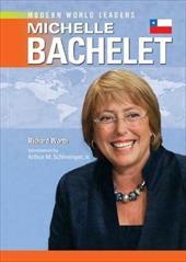 Michelle Bachelet - Worth, Richard / Schlesinger, Arthur Meier, Jr.