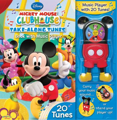 Mickey Mouse Clubhouse Take-Along Tunes: Book with Music Player, 20 Tunes 9780794416003
