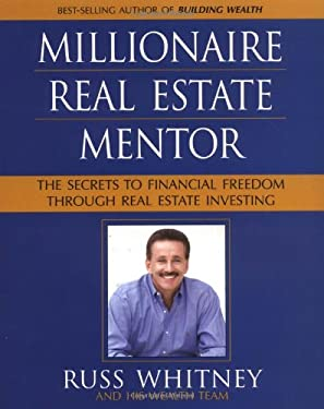 Millionaire Real Estate Mentor: The Secrets to Financial Freedom Through Real Estate Investing