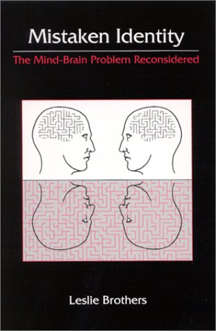 Mistaken Identity: The Mind-Brain Problem Reconsidered 9780791451885