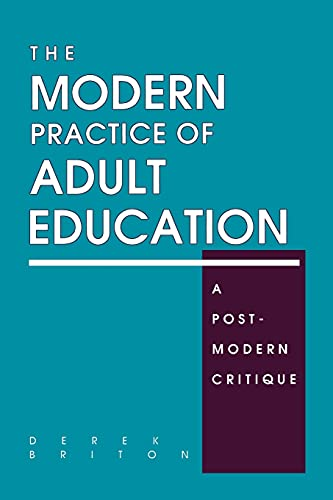 Modern Practice of Adult Education: A Postmodern Critique 9780791430262
