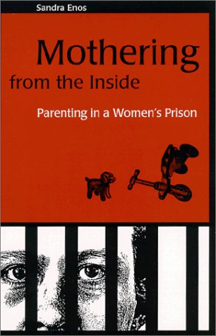 Mothering from the Inside: Parenting in a Women's Prison 9780791448502