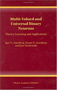 Multi-Valued and Universal Binary Neurons: Theory, Learning and Applications 9780792378242