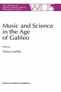 Music and Science in the Age of Galileo 9780792320289