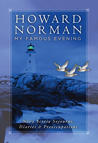 My Famous Evening: Nova Scotia Sojourns, Diaries, and Preoccupations 9780792266303