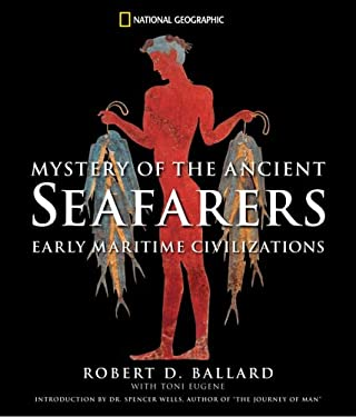 Mystery of the Ancient Seafarers: Ancient Maritime Civilzation 9780792258452