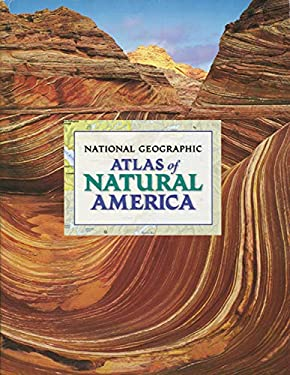National Geographic Atlas of Natural America 9780792279556