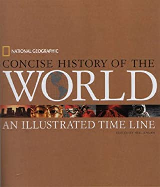 National Geographic Concise History of the World: An Illustrated Time Line 9780792283645